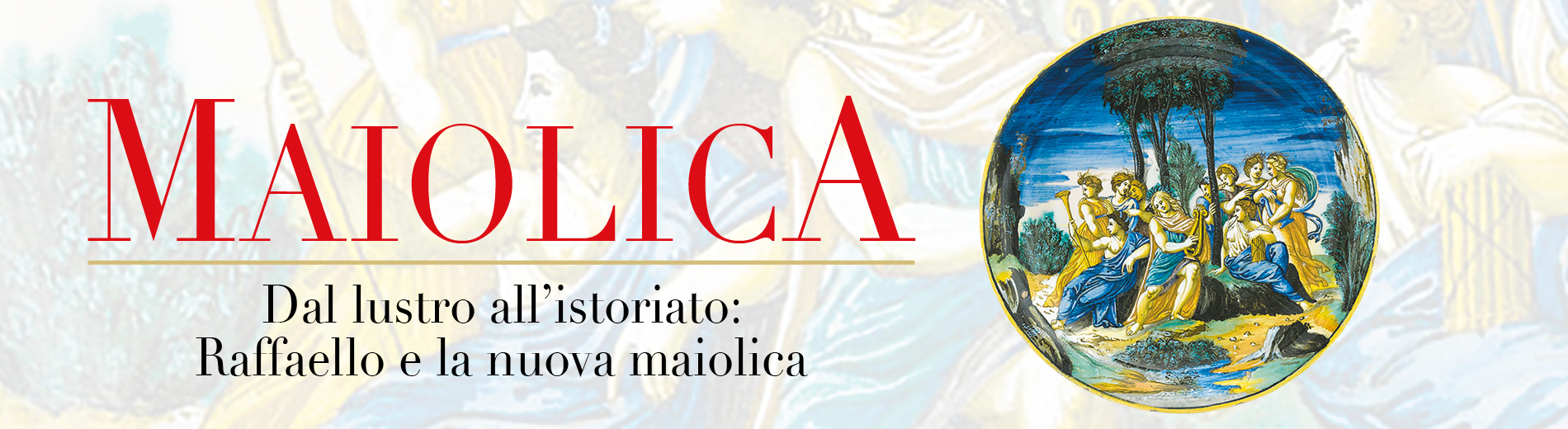 Majolica. From the lusterware to the stained: Raphael and the new majolica